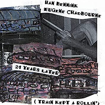21 Years Later (Train Kept A Rollin')