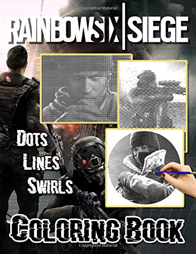 Rainbow Six Siege Dots Lines Swirls Coloring Book: Featuring Fun And Relaxing Activity New Kind Books For Adult