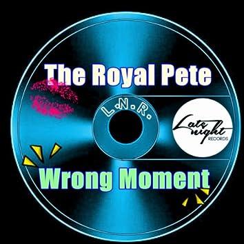 Wrong Moment