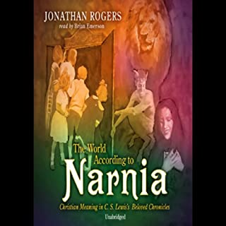 The World According to Narnia     Christian Meaning in C. S. Lewis' Beloved Chronicles              By:                                                                                                                                 Jonathan Rogers                               Narrated by:                                                                                                                                 Brian Emerson                      Length: 5 hrs and 9 mins     44 ratings     Overall 4.3