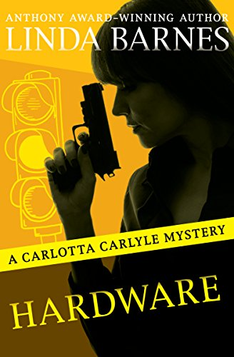Hardware The Carlotta Carlyle Mysteries Book 6