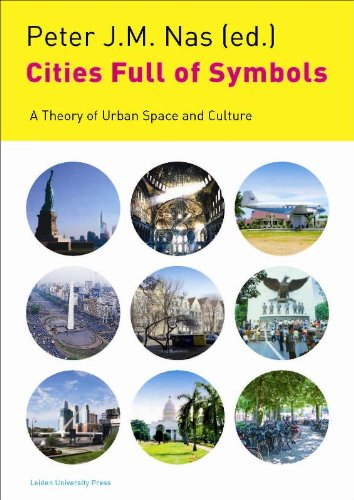 Cities Full of Symbols: A Theory of Urban Space and Culture (LUP Academic)