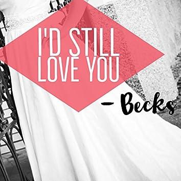 I'd Still Love You