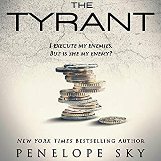The Tyrant     Banker Series, Book Three              Written by:                                                                                                                                 Penelope Sky                               Narrated by:                                                                                                                                 Michael Ferraiuolo,                                                                                        Natalie Eaton                      Length: 6 hrs and 41 mins     1 rating     Overall 5.0
