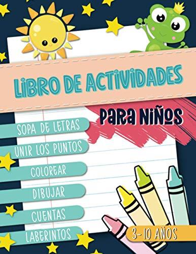 Libro de actividades para niños: Sopa de letras, unir los puntos, colorear, dibujar, cuentas, laberintos: 3-10 años