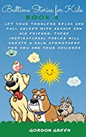 Bedtime Stories for Kids: Let your toddlers relax and fall asleep with Archie and his friends. These inspirational fables will create a calm atmosphere for you and your children