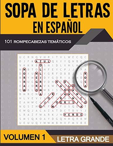 Sopa de Letras en Español Letra Grande - Volumen 1: 101 Sopas de Letras Tematicas para Adultos y Adultos Mayores - Soluciones Incluidas