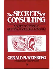 The Secrets of Consulting: Giving and Getting Advice Successfully