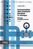 Instrumentation dans l'industrie pétrolière et chimique en 2 volumes : Montage et mise en oeuvre ; Texte et Planches