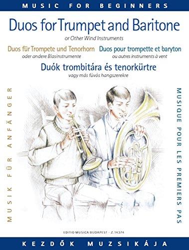 Duette Fuer Trompete + Tenorhorn (Oder Posaune) Fuer Anfaenger. Trompete, Tenorhorn, Posaune