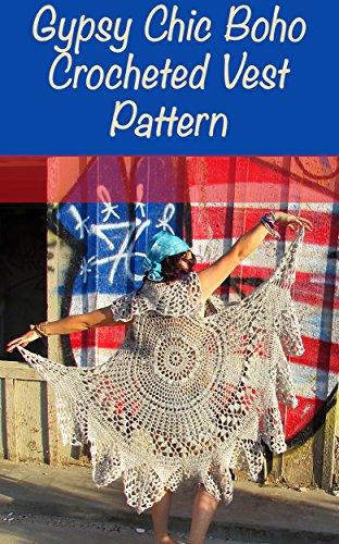 Gypsy Chic Boho Circular Crocheted Vest Pattern (English Edition)
