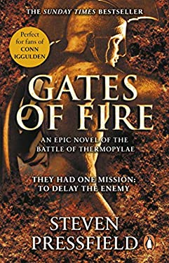 Gates Of Fire: One of history's most epic battles is brought to life in this enthralling and moving novel