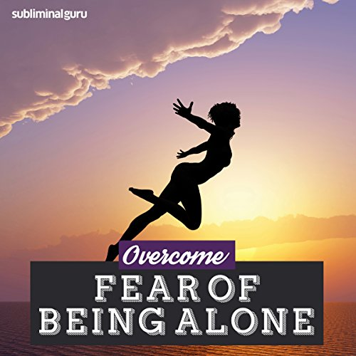 Overcome Fear of Being Alone cover art