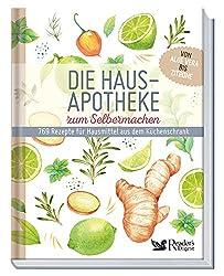 Die Hausapotheke zum Selbermachen: 769 Rezepte für Hausmittel aus dem Küchenschrank. Von Aloe Vera bis Zitrone: 769 Rezepte fr Hausmittel aus dem Kchenschrank
