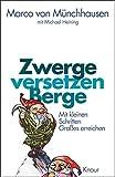 Marco von Münchhausen: Zwerge versetzen Berge