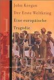 Der Erste Weltkrieg. Eine europaeische Tragoedie