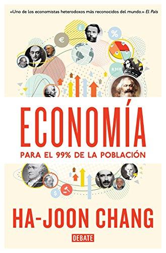 Economía para el 99% de la población (Spanish Edition)