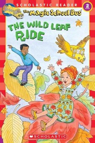 Magic School Bus The Wild Leaf Ride (Scholastic Readers Level 2)の詳細を見る