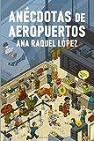 ANÉCDOTAS DE AEROPUERTOS (1)