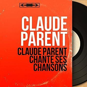Claude Parent chante ses chansons (feat. Alain Goraguer et son orchestre) [Mono Version]