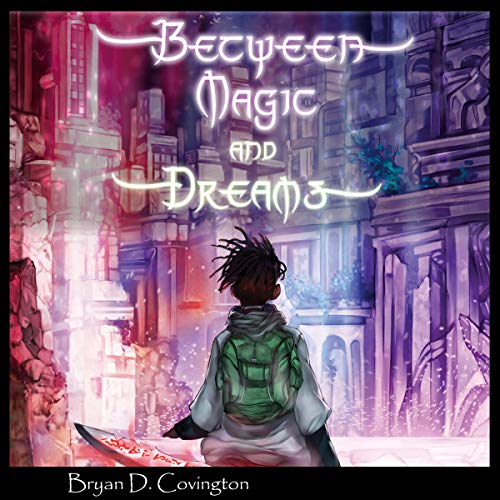 Between Magic and Dreams audiobook cover art