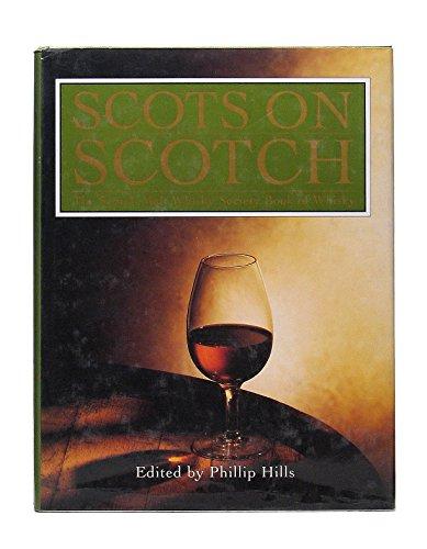 Scots on Scotch: The Scotch Malt Whisky Society Book of Whisky