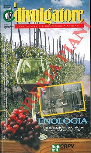 Enologia. Innovazioni tecniche e microbiologiche.