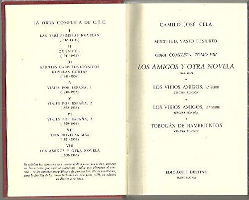 LOS AMIGOS Y OTRA NOVELA (1960-1962). LOS VIEJOS AMIGOS. TOBOGAN DE HAMBRIENTOS.