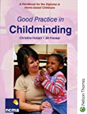 Good Practice in Childminding: A Handbook for the Diploma in Home-based Childcare