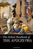 The Oxford Handbook of the Apocrypha (Oxford Handbooks)