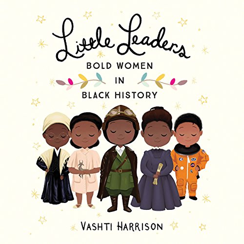 Little Leaders: Bold Women in Black History audiobook cover art