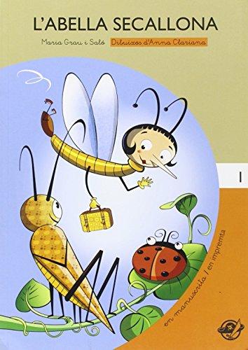 L'abella Secallona: Llibre en lletra lligada i lletra d'impremta: amb dibuixos per pintar: Llibre per a 6 anys en català: 1 (Petit Pirata)