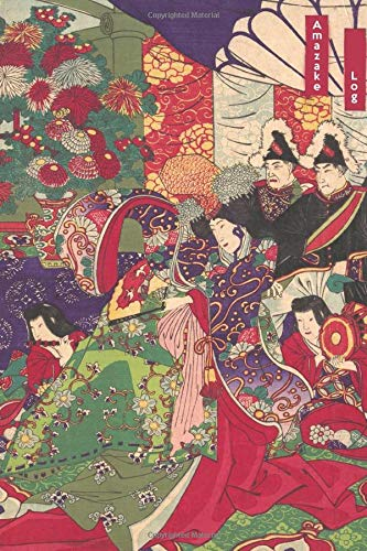 Amazake Log: Amazake Organic Journal   Amazake Rice Drink Log   Amazake Koji Logbook   Japanese Amazaka Notebook   Amazake Journal   Amazake Log