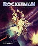 Rocketman. Inside The World Of The Film / Foreword By Elton John (Rocketman Movie)