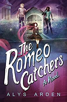 The Romeo Catchers (The Casquette Girls Book 2) by [Alys Arden]