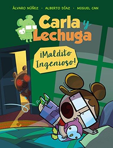 Carla y Lechuga 1. ¡Maldito Ingenioso! (LITERATURA INFANTIL (6-11 años) - Lechuza Detective)