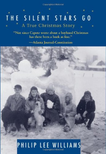 The Silent Stars Go by: A True Christmas Story