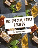 365 Special Honey Recipes: Greatest Honey Cookbook of All Time (English Edition)