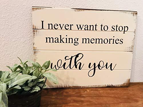 onbekend Wall Art Ik wil nooit stoppen met het maken van herinneringen met u, home decor teken, bruiloft geschenk, houten teken, master slaapkamer, home decor, pallet teken, shiplap hout plaque, aangepaste gift