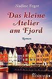 Das kleine Atelier am Fjord: Roman (German Edition)