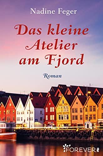 Buchseite und Rezensionen zu 'Das kleine Atelier am Fjord: Roman' von Nadine Feger