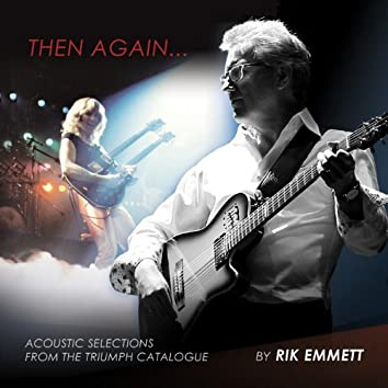 Then Again… Acoustic Selections from the Triumph Catalogue