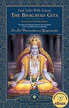 God Talks with Arjuna: The Bhagavad Gita: Royal Science of God-Realization by [Paramahansa Yogananda]