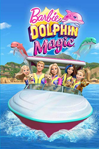 Barbie Dolphin Magic: Notebook For Kids, Cute Gift Idea, (100 Page 6x9) Journal Notebook, Perfect For Drawing, Writing, Goals Ideas, To Do Lists, Develop Creative Writing Skills, Gift Idea For Kids
