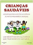 Crianças saudáveis Doenças Infantil Alimentaçao e nutrição Infantil Dietas e Receitas Infantis (Portuguese Edition)