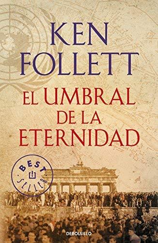 El Umbral De La Eternidad (BEST SELLER) de KEN FOLLETT (2 jul 2015) Tapa blanda
