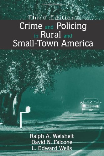 Compare Textbook Prices for Crime and Policing in Rural and Small-Town America 3 Edition ISBN 9781577664130 by Ralph A. Weisheit,David N. Falcone,L. Edward Wells