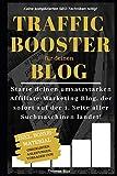 Traffic Booster für deinen Blog: Starte deinen umsatzstarken Affiliate-Marketing Blog
