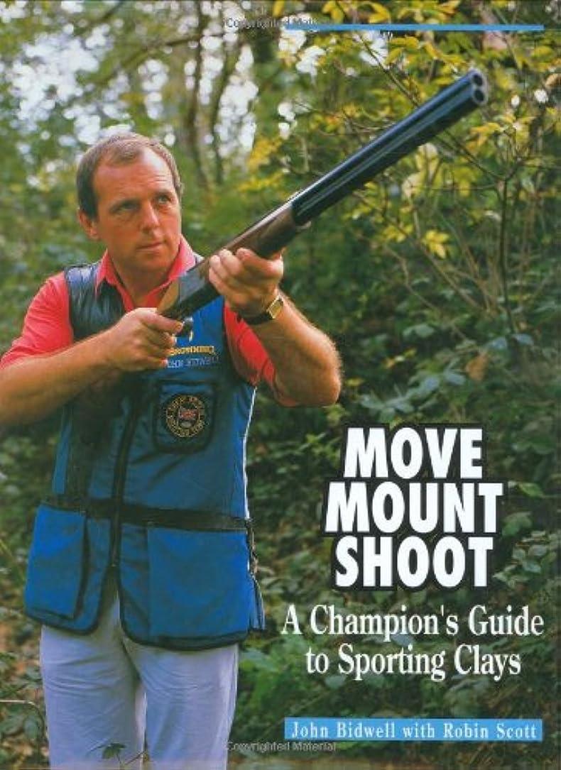博物館敏感なノーブルMove, Mount, Shoot: A Champion's Guide to Sporting Clays