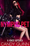 Nympho Pet: Claimed by the Bad Boy